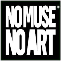NO MUSE NO ART